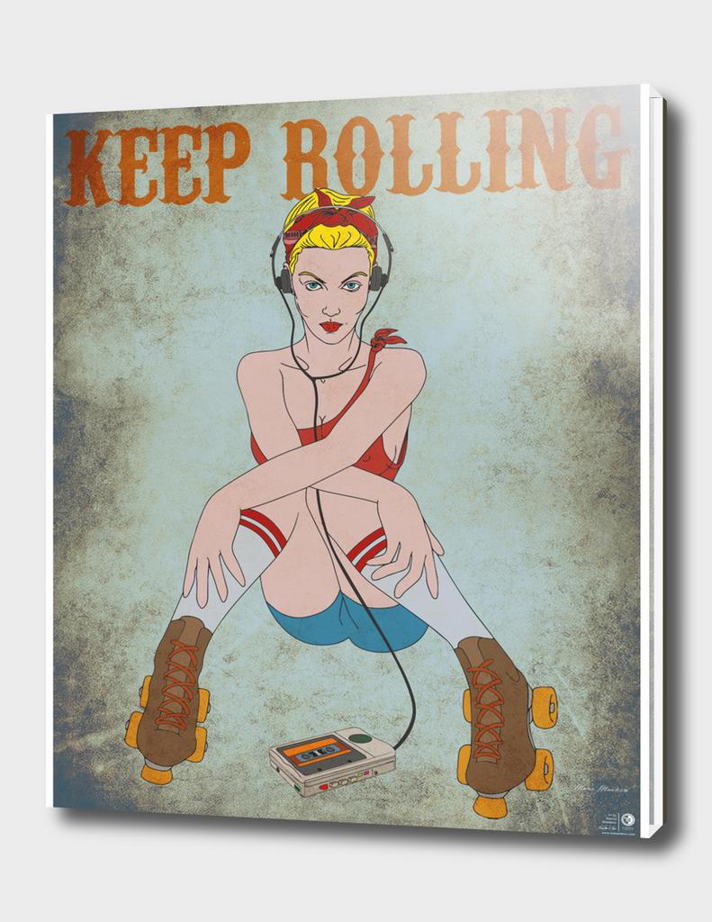 KEEP R0LLING