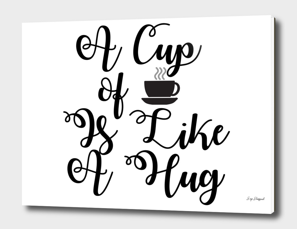 A Cup of Tea is Like a Hug