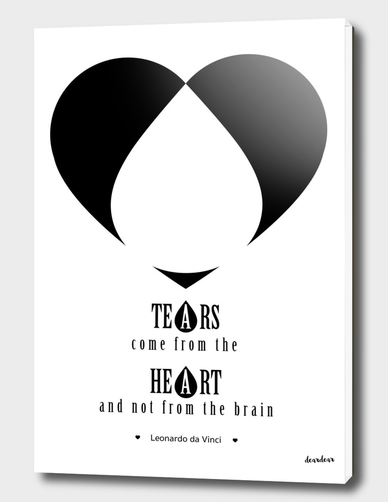 """""""Tears come from the heart and not from the brain."""""""