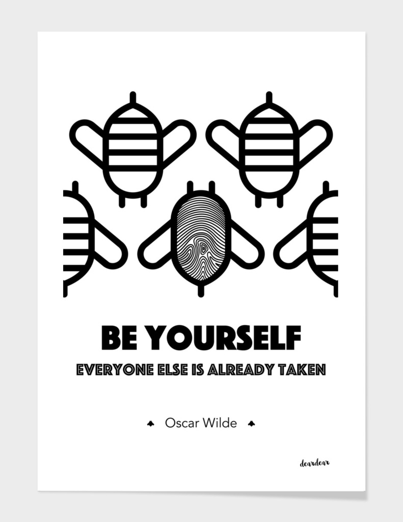 """Be yourself; everyone else is already taken"" - Oscar Wilde"