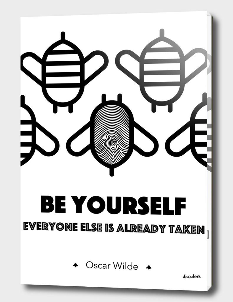 """Be yourself; everyone else is already taken"" - Oscar Wilde"