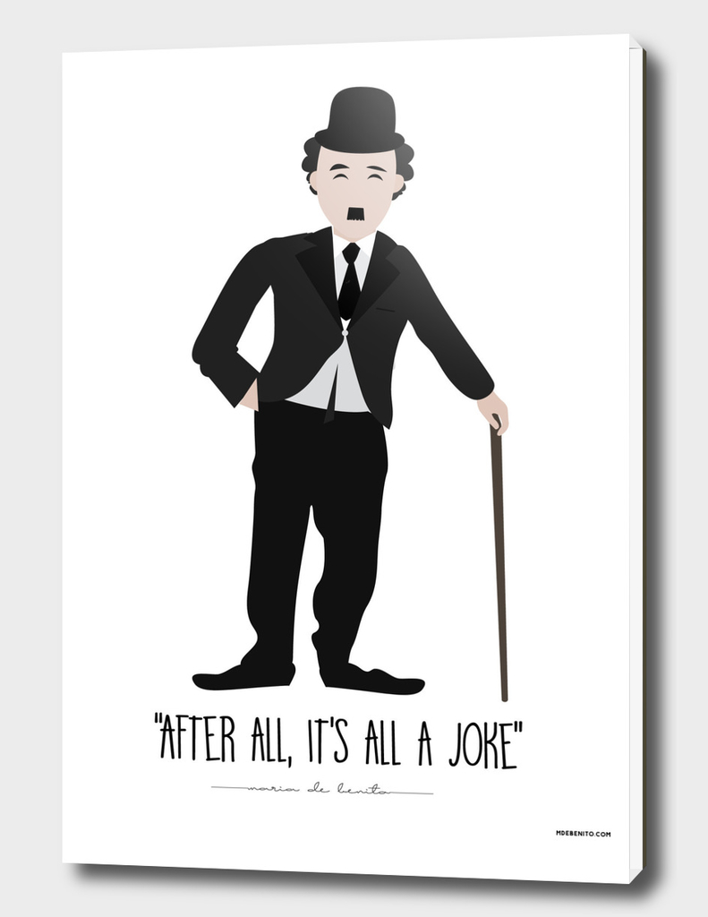 "Charles Chaplin ""After all, it's all a joke"""