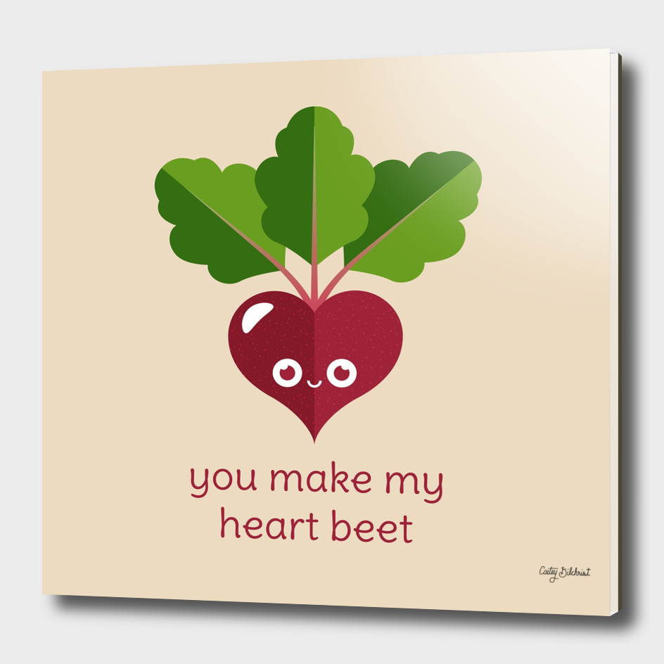 You Make My Heart Beet