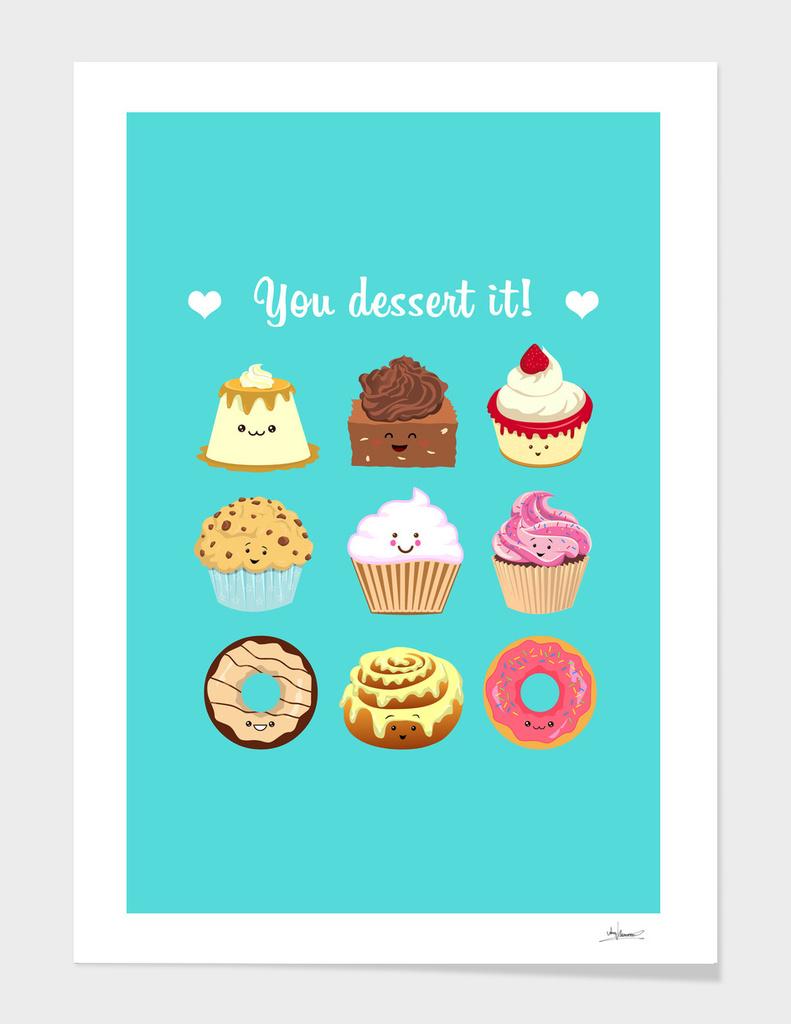 You dessert it!