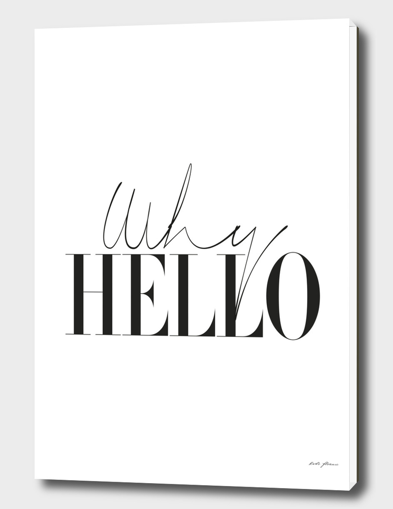 WHY HELLO TYPOGRAPHY ART PRINT