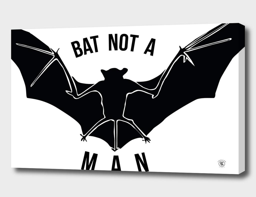 BAT NOT A MAN