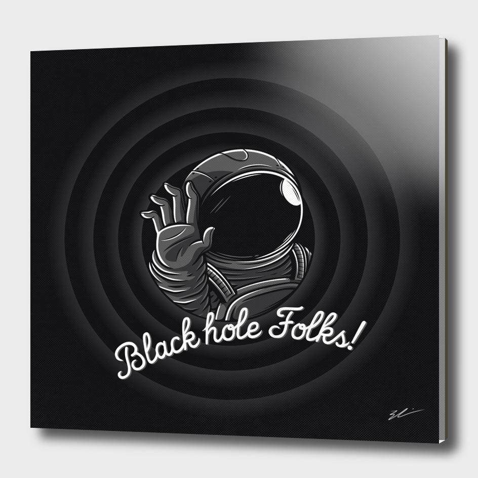 Black hole folks!