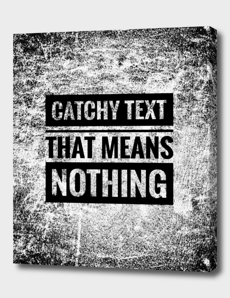 Catchy text that means nothing
