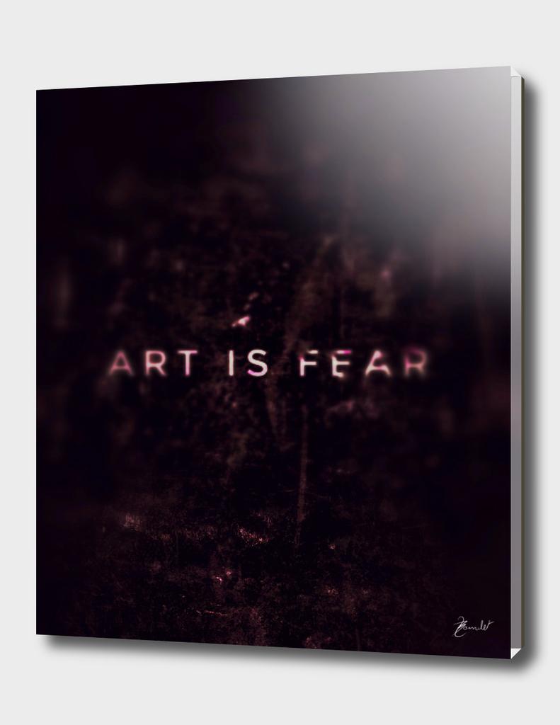 Art is fear - blurry