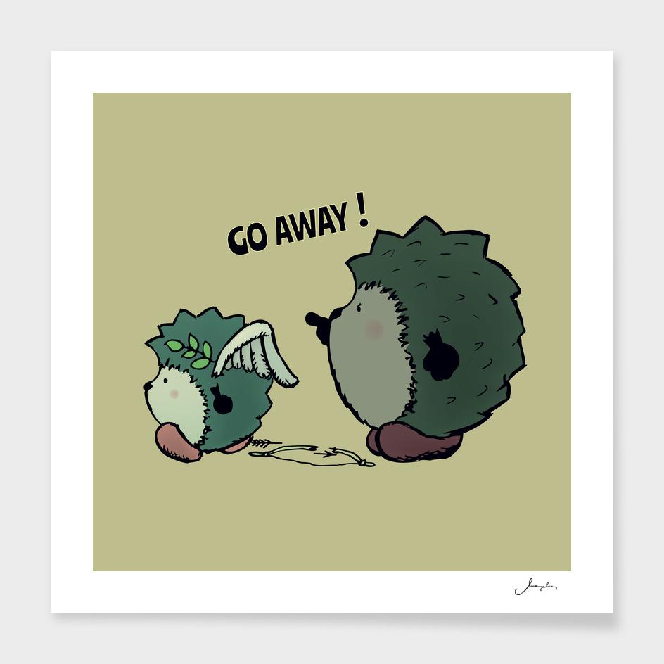 Go Away!!