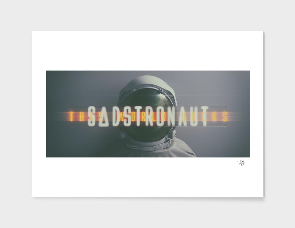 Sadstronaut