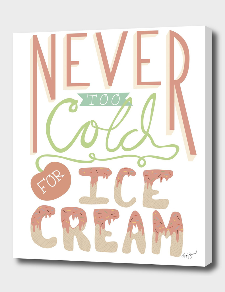 never too cold for ice cream