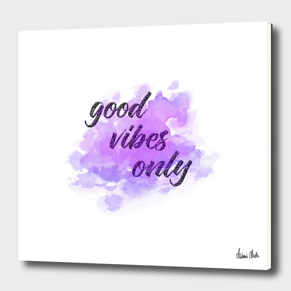 Trendy Phrases | good vibes only no. 1