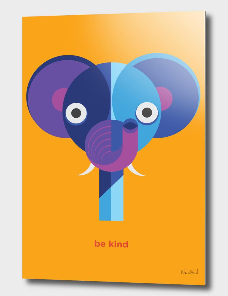 Be kind - Elephant