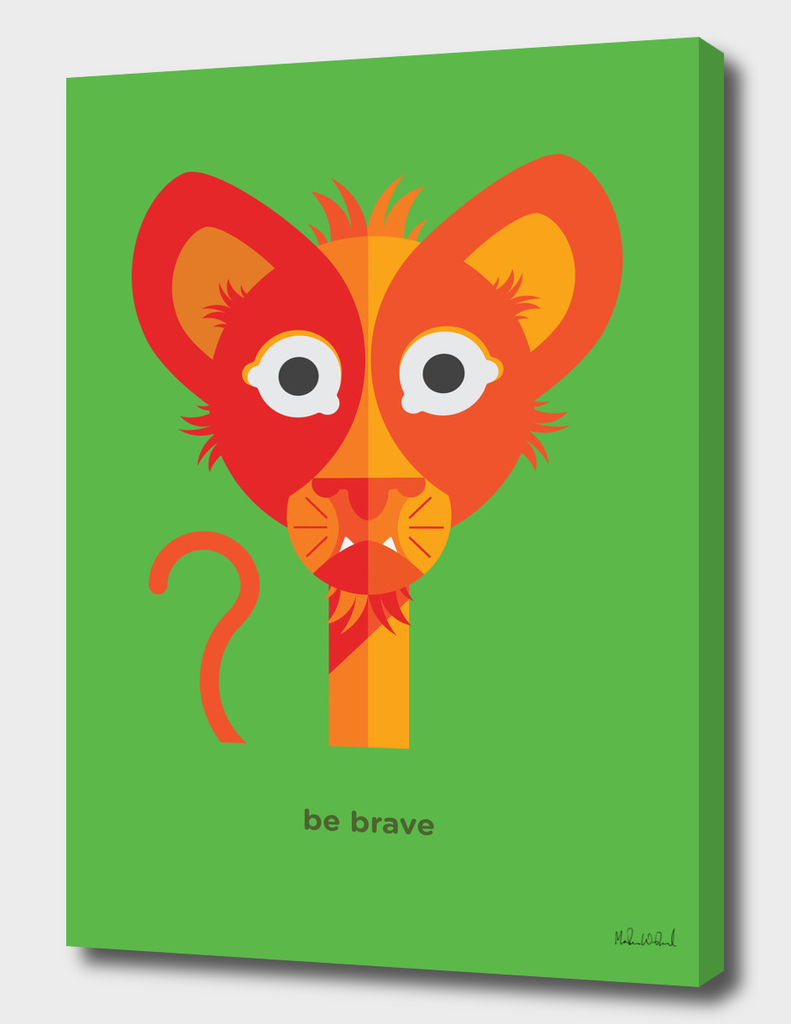 Be brave - Lion