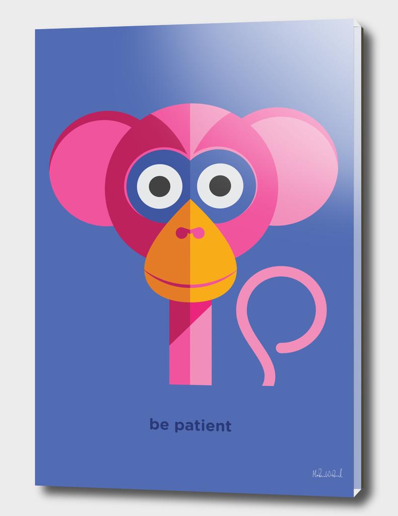 Be patient - Monkey