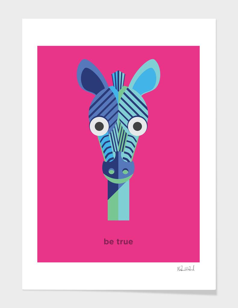 Be true - Zebra