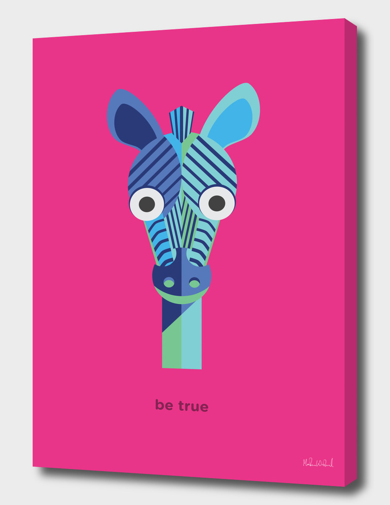 Be true - Zebra