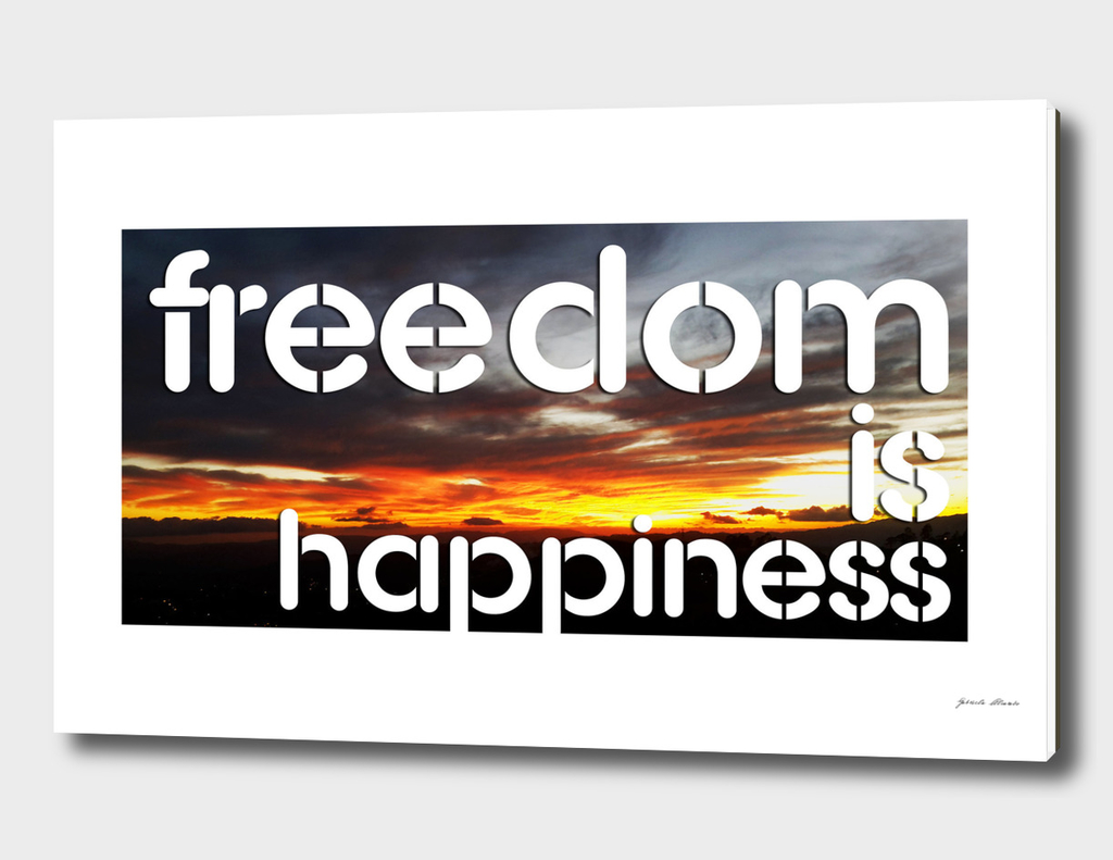 Freedom is happiness
