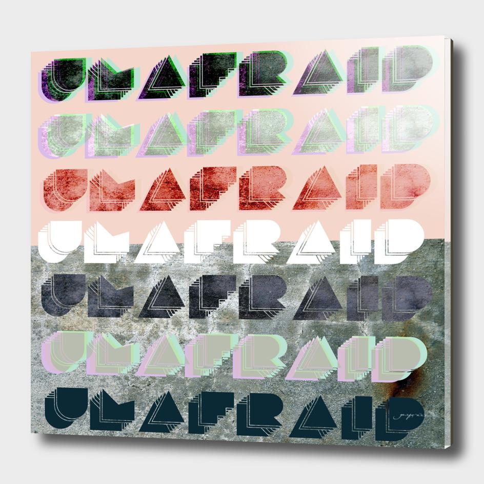 Unafraid! text.