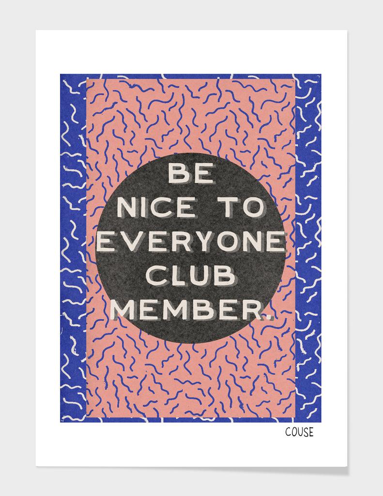 Be Nice To Everyone Club Member