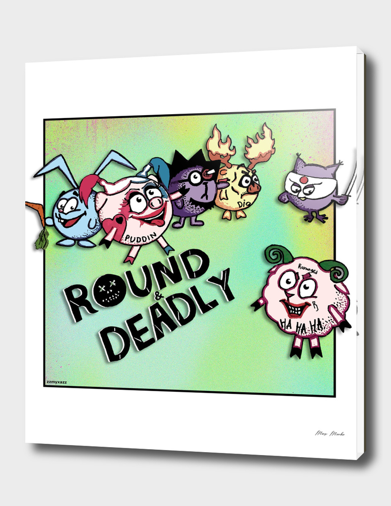 Round and Deadly