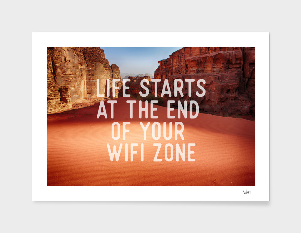 Life starts at the end of your wifi zone