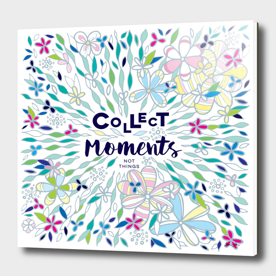 Collect moments, not things...