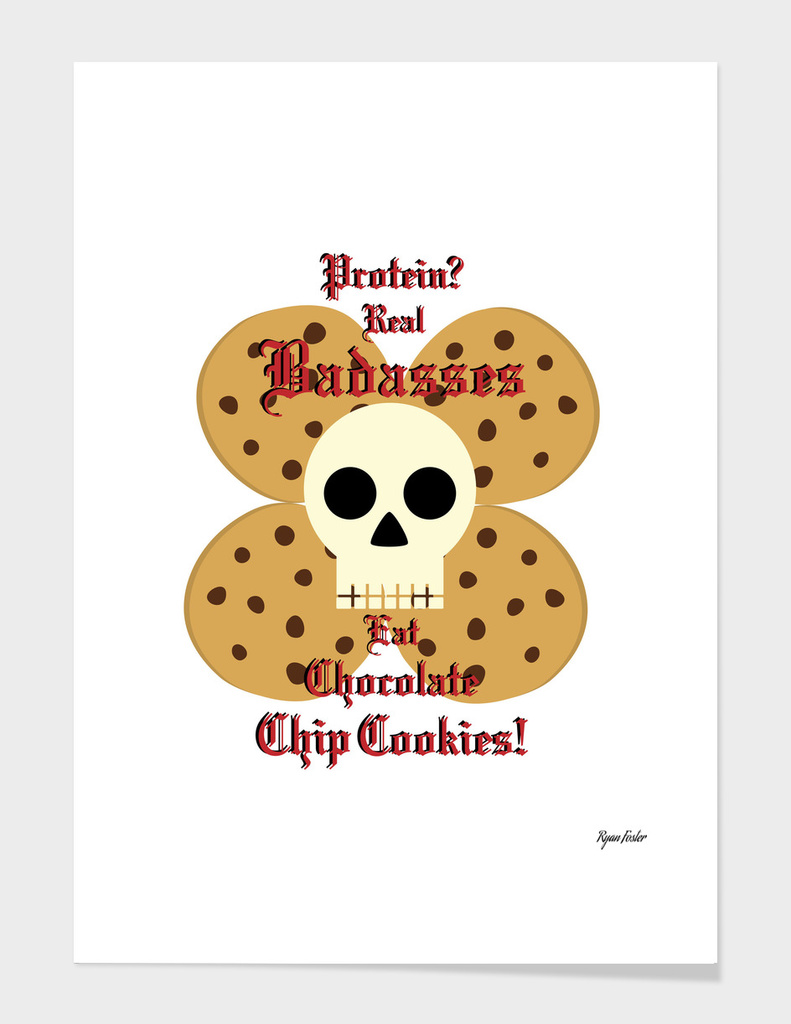 Real Badasses Eat Chocolate Chip Cookies