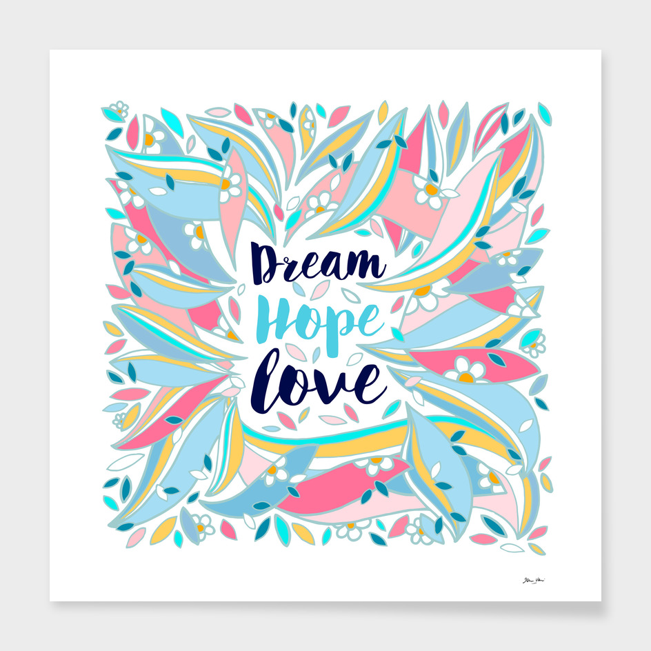 Dream, Hope, Love
