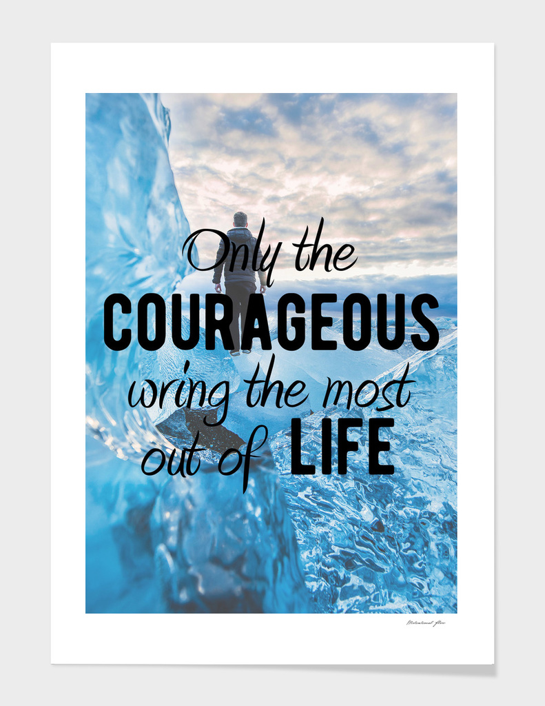 Motivational - Be courageous