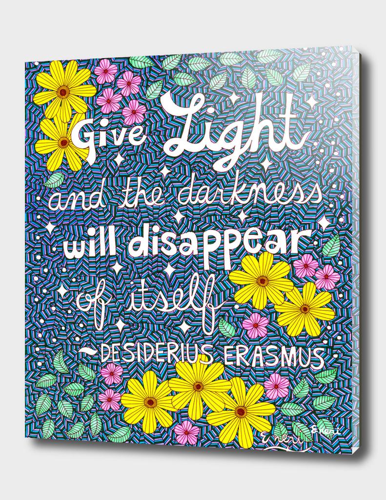 Give Light Desiderius Erasmus Quote