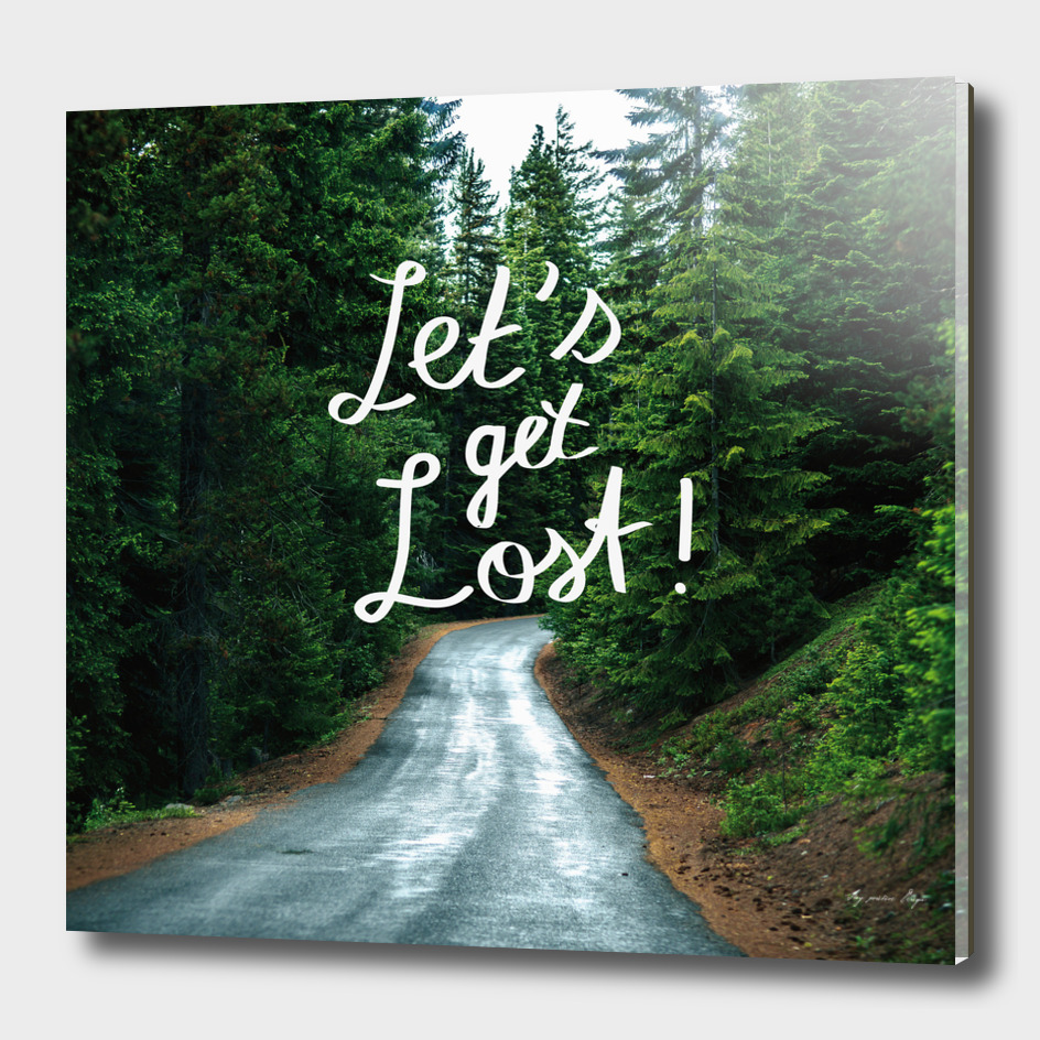 Let's get Lost! - Quote Typography Green Forest Photography