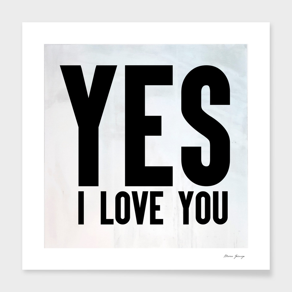 yes i love you