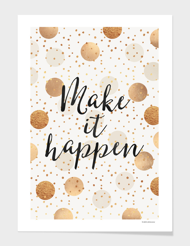 Make it happen - Gold Dots