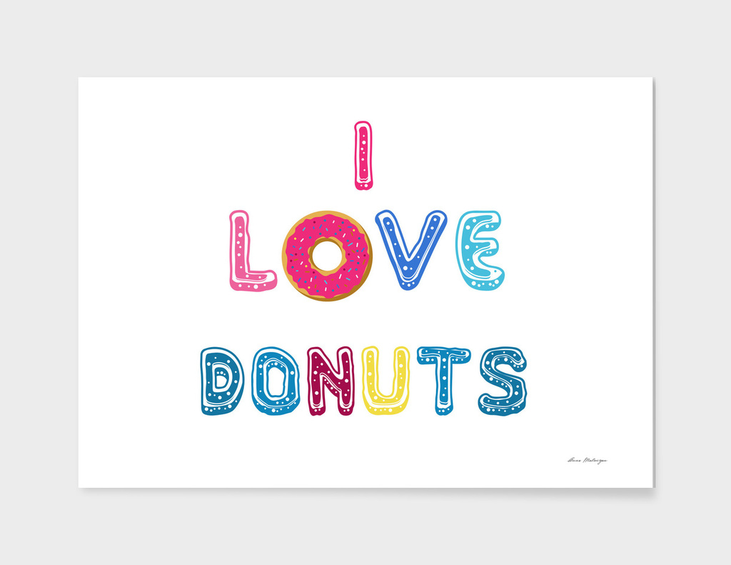 I love donuts text poster