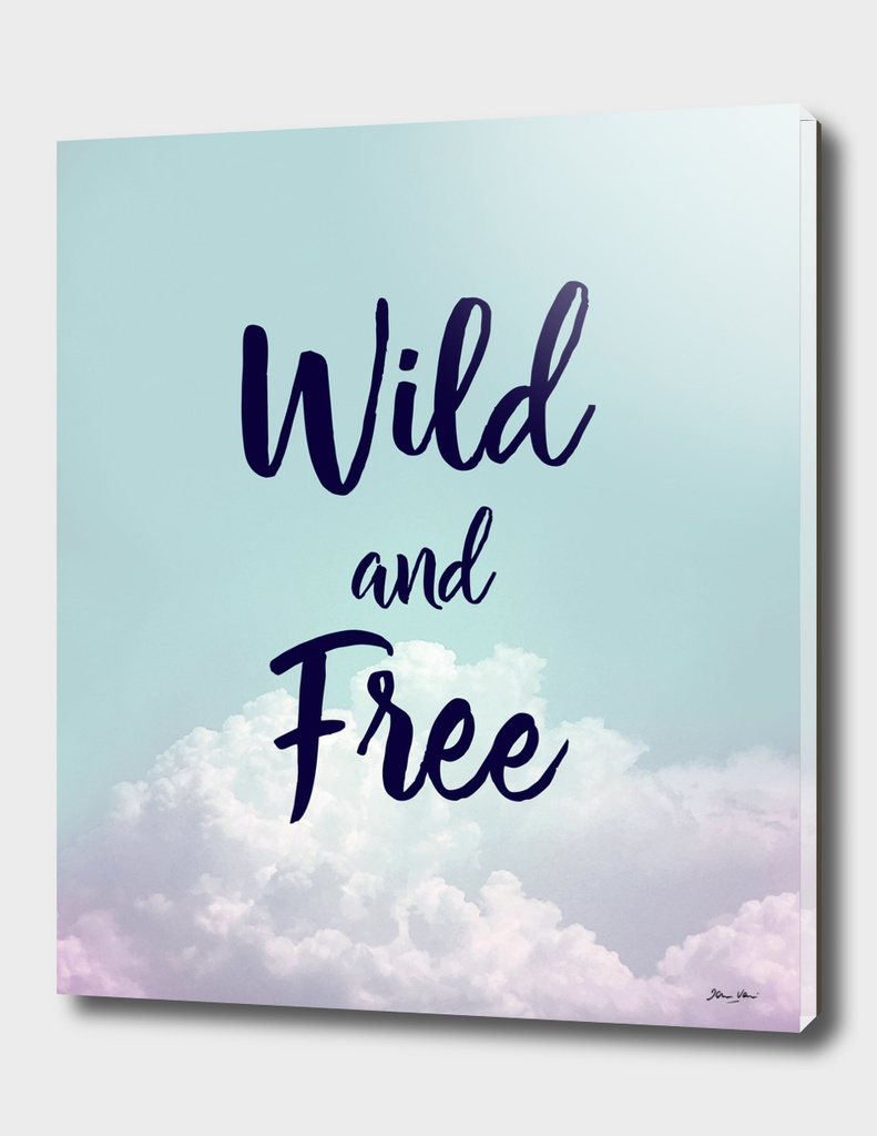 Wild and Free...