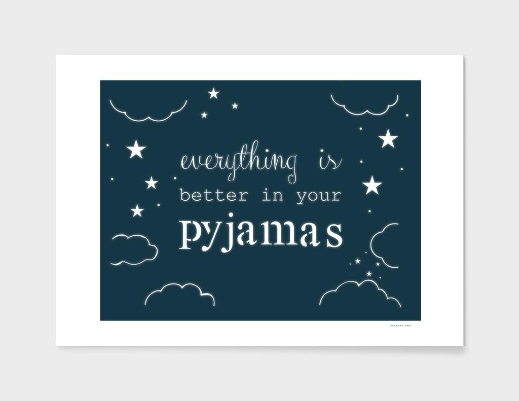 Better in Pyjamas