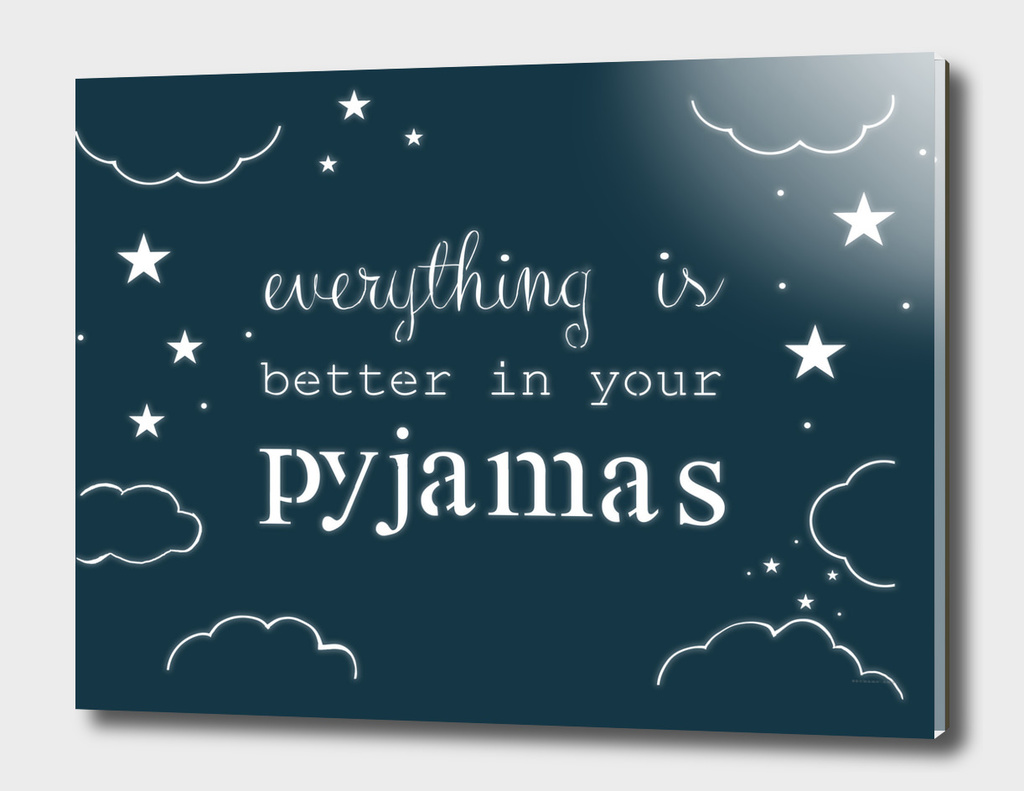 Better in Pyjamas