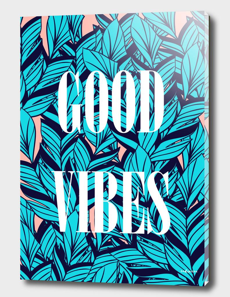 Good Vibes Blue Leaves