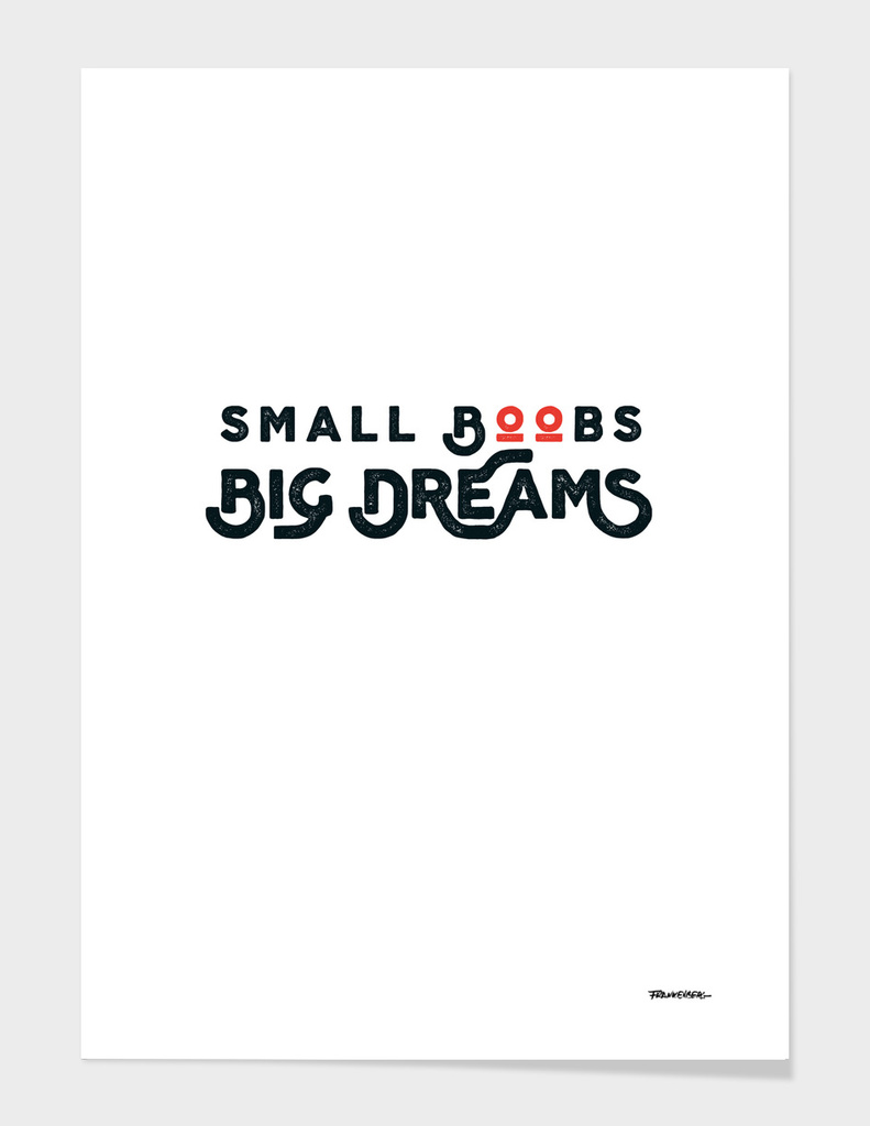 Small Boobs - Big Dreams