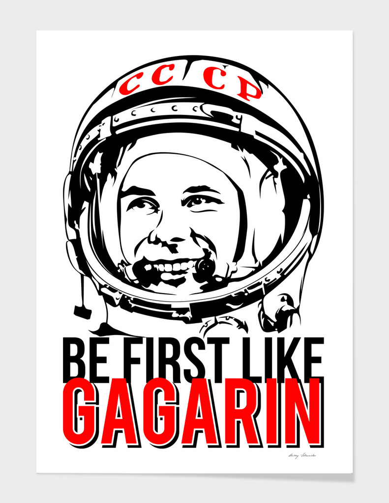 Be first like Yuri Gagarin