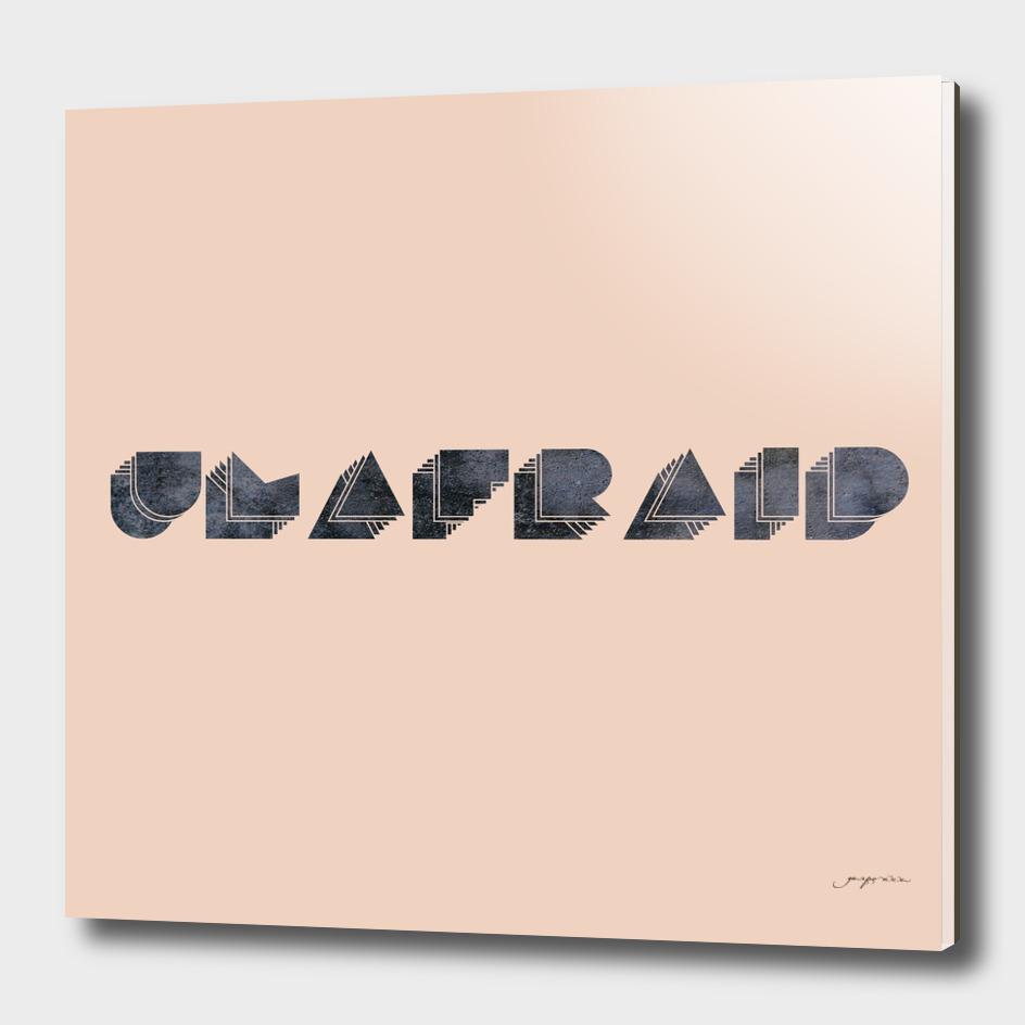 Unafraid! grey