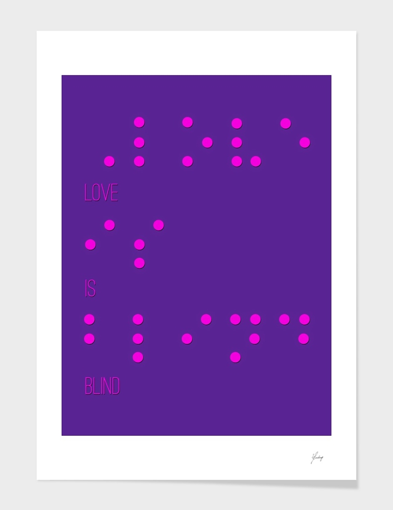 Love is blind (Braille)