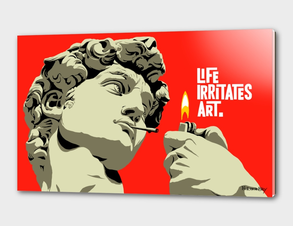 Life Irritates Art