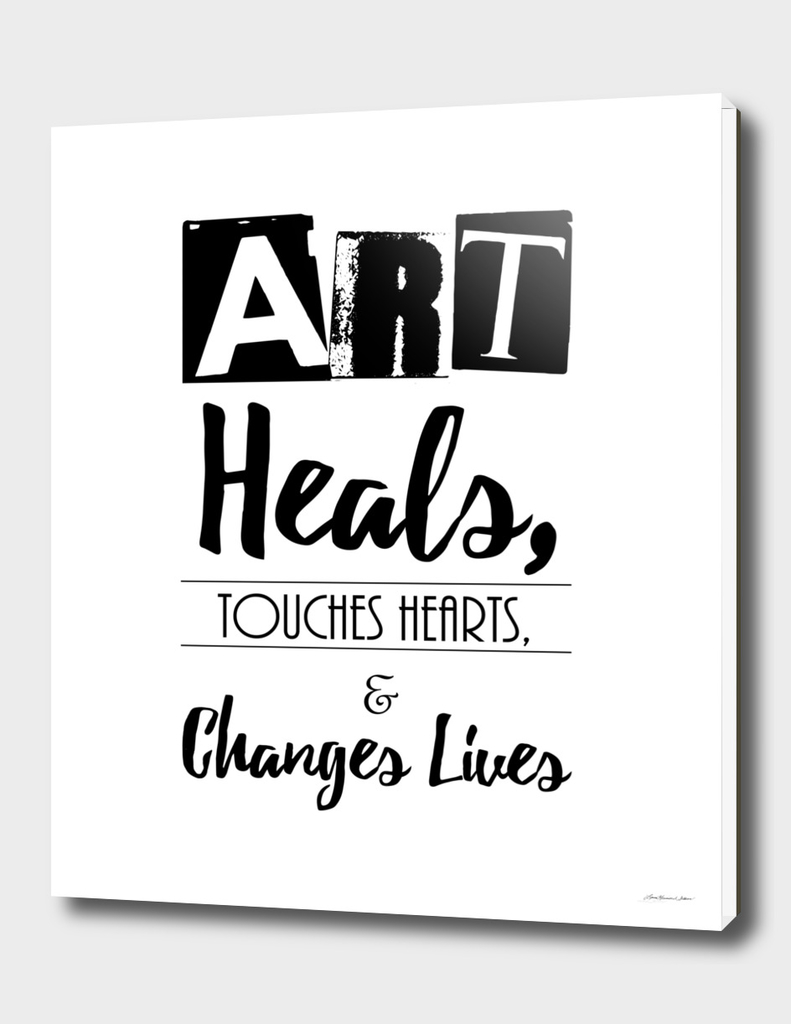 Art Heals, Touches Hearts, and Changes Lives