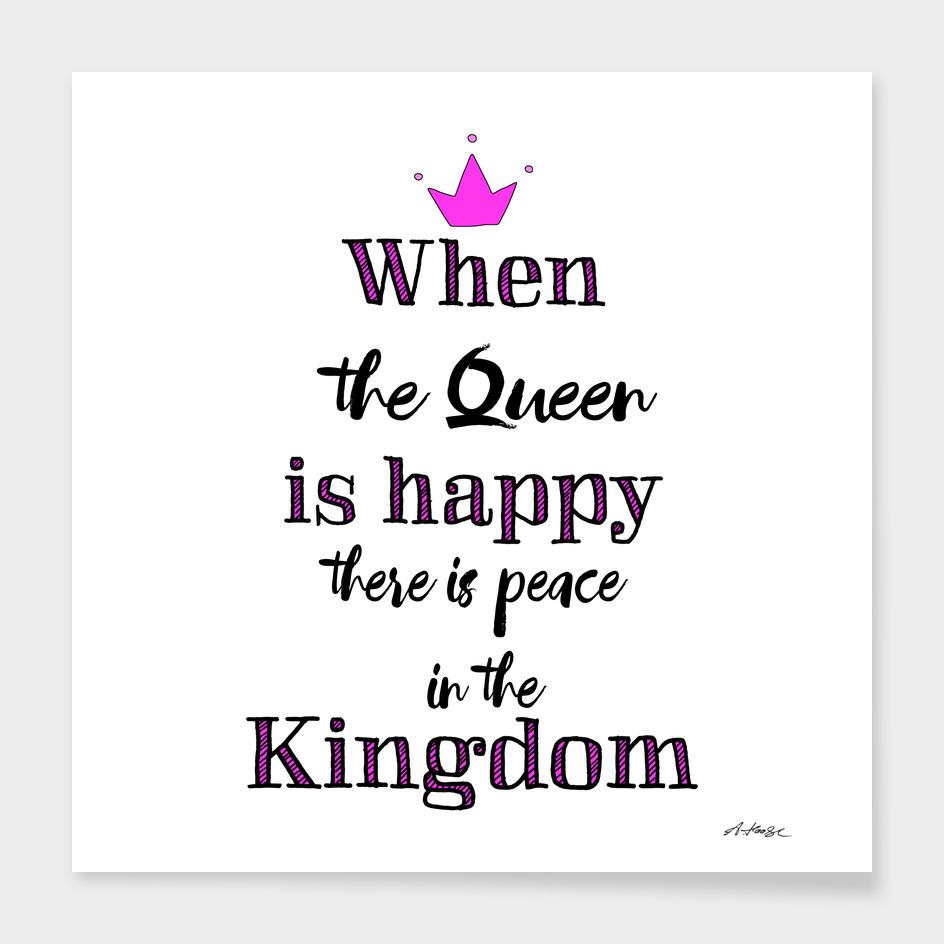 When the Queen is happy