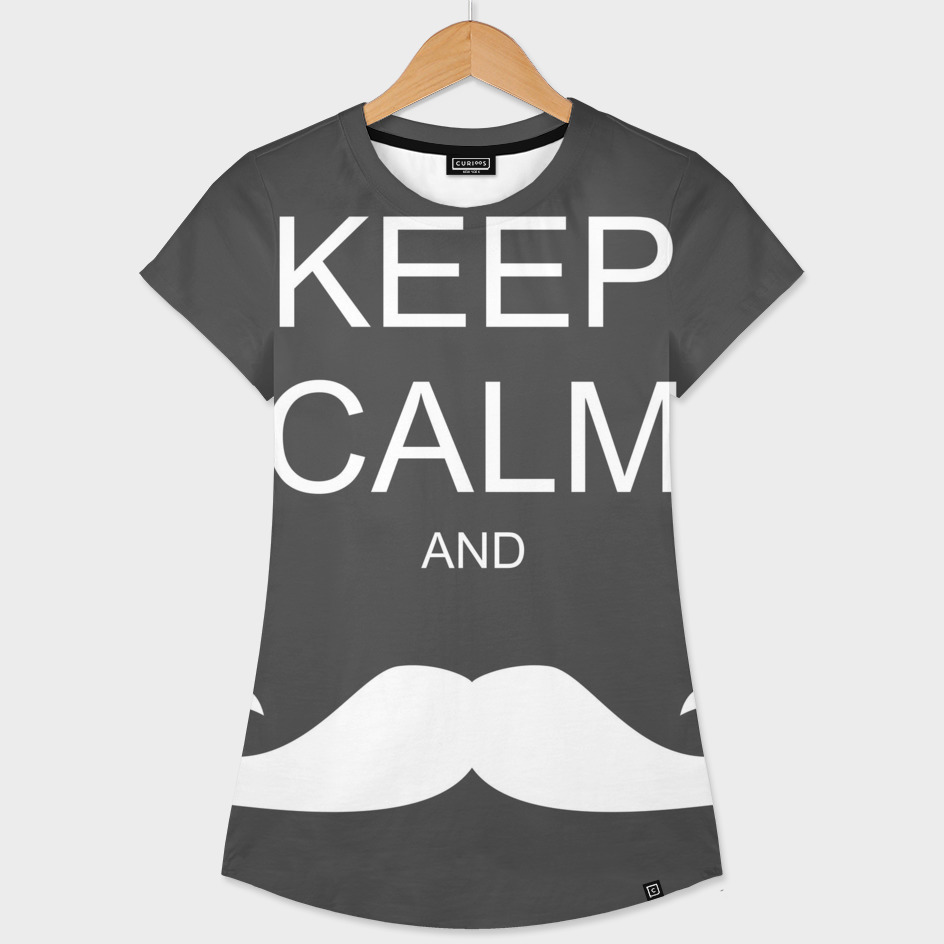 Keep calm and... mustache!