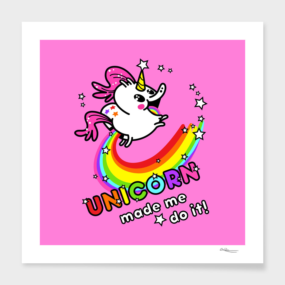 unicorn made me do it!