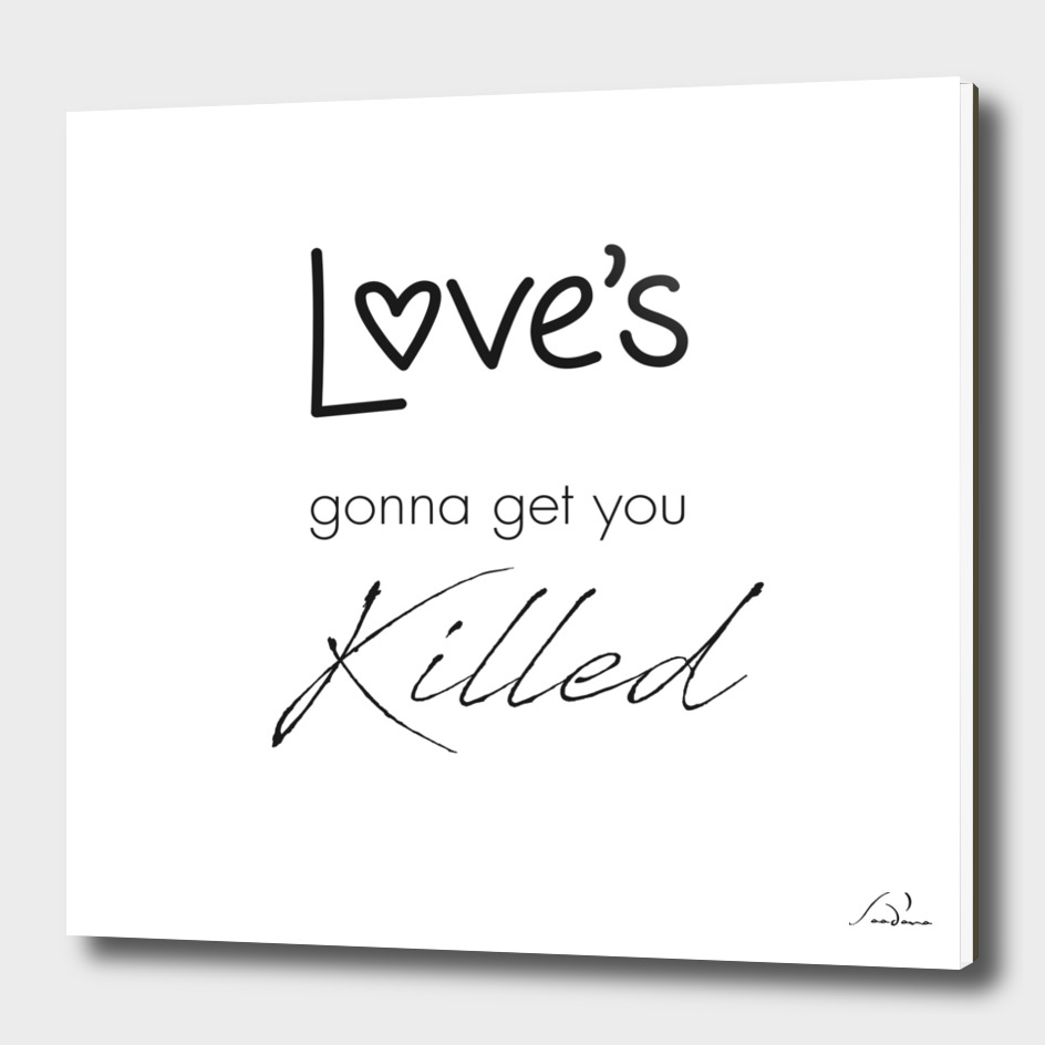 love's gonna get you killed